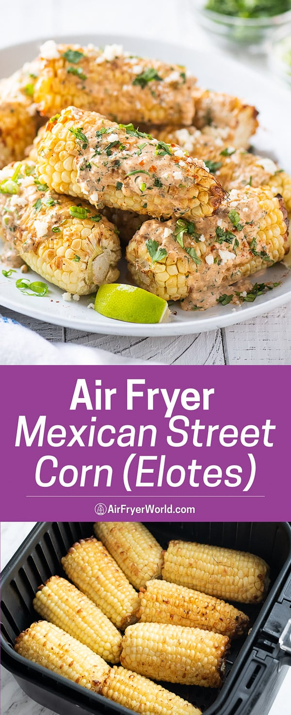 Plate of stacked Mexican street corn with cheese spread and in an air Fryer basket from afworld-staging.jc6xfl4c-liquidwebsites.com