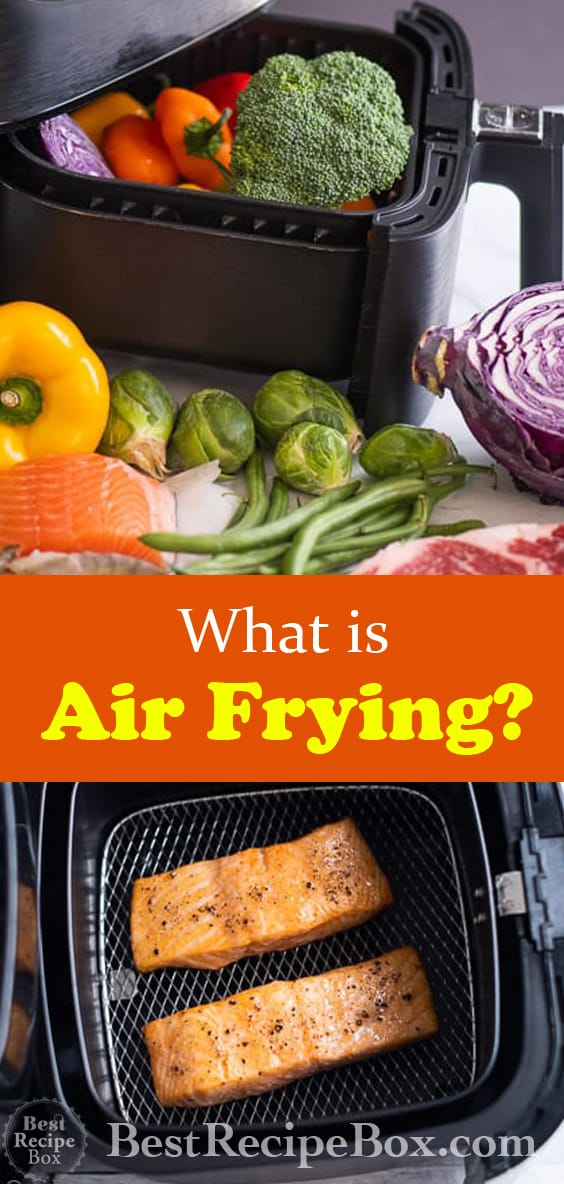 What is Air Frying? A Guide to Healthy Air Fryer Recipes   @BestRecipeBox